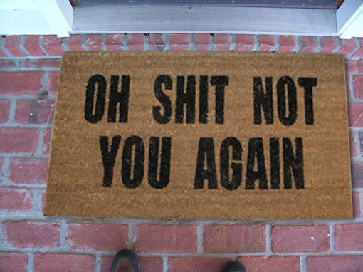 cool welcome mats for men Oh Shit Not You Again Doormat