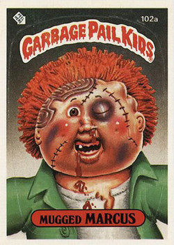 Garbage Pail Kids: Still Amazingly Gross Marcus