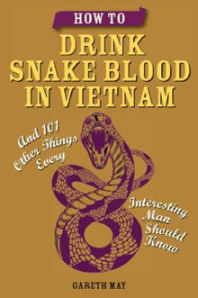 how to drink snake blood in Vietnam book review
