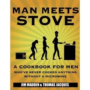 man meets stove cook book for men